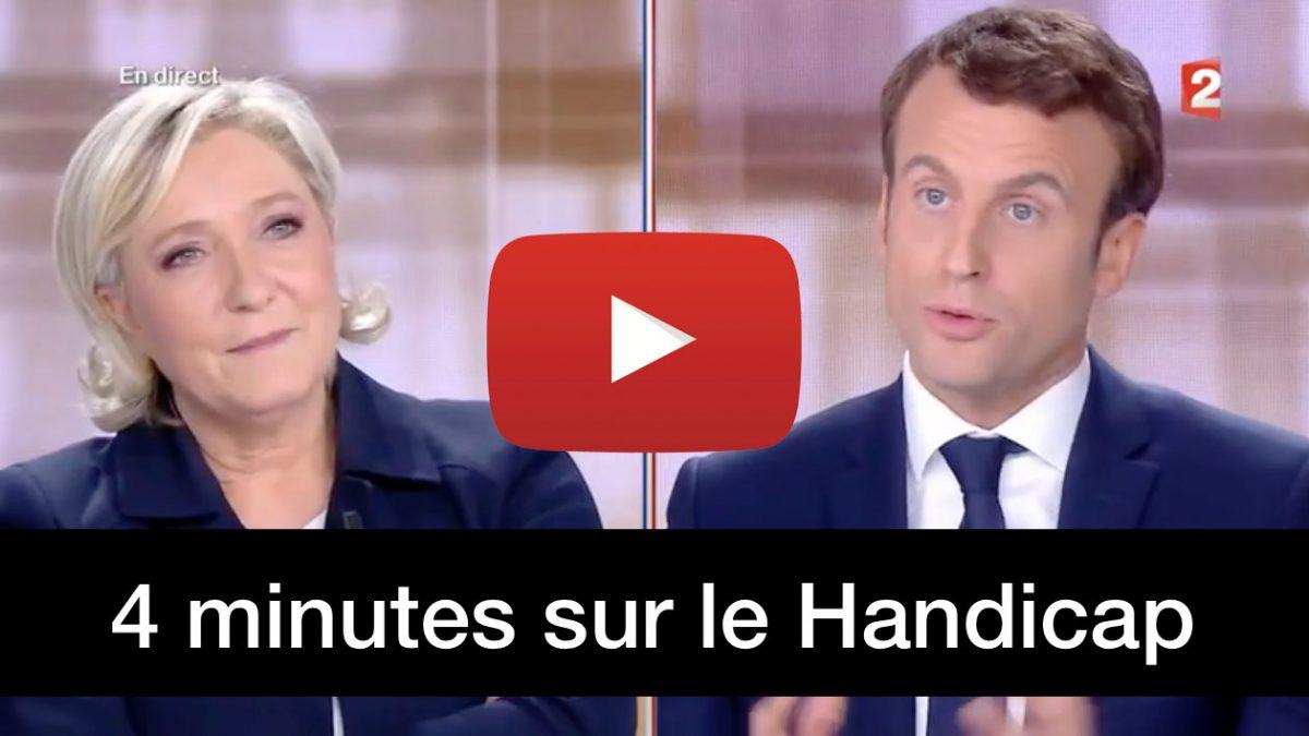 Handicap – Les 4 minutes du débat TV à la présidentielle 2017 – Macron / Le Pen second tour